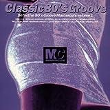 Classic Mastercuts 80's Groove Volume 1