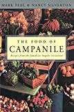 The Food of Campanile: Recipes from the Famed Los Angeles Restaurant (0812992032) by Peel, Mark