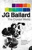 The Crystal World (Flamingo Modern Classic) by Ballard, J. G. New Impression Edition (2008) J. G. Ballard