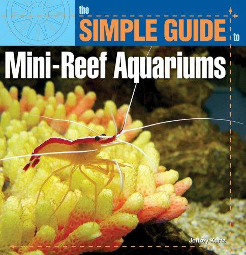 Jeff Kurtz - Simple Guide to Mini-Reef Aquariums