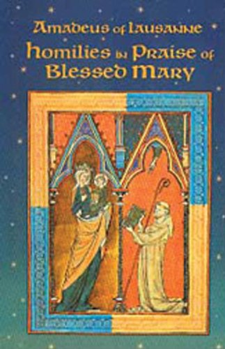Eight Homilies on the Praises of Blessed Mary (Cistercian...