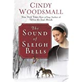 The Sound of Sleigh Bells: A Romance from the Heart of Amish Countryby Cindy Woodsmall