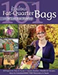 101 Fabulous Fat-Quarter Bags with M'...