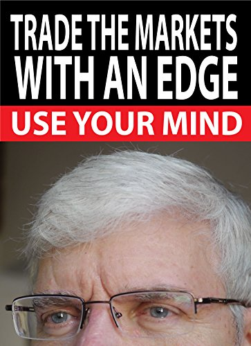 TRADE THE MARKETS WITH AN EDGE: USE YOUR MIND (Traders World Online Expo Books Book 4) (Mind Edge Inc compare prices)