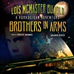 Brothers in Arms: A Miles Vorkosigan Novel (       UNABRIDGED) by Lois McMaster Bujold Narrated by Grover Gardner