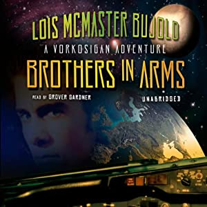 Brothers in Arms: A Miles Vorkosigan Novel by Lois McMaster Bujold