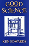 Good Science (0937804487) by Edwards, Ken