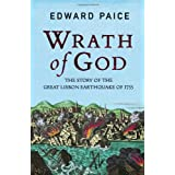 Wrath of God: The Great Lisbon Earthquake of 1755by Edward Paice