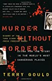 img - for Murder Without Borders: Dying for the Story in the World's Most Dangerous Places book / textbook / text book