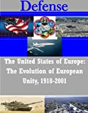 img - for The United States of Europe: The Evolution of European Unity, 1918-2001 (Defense) book / textbook / text book