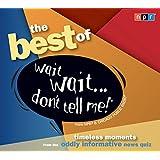The Best of Wait Wait...Don't Tell Me! (NPR)