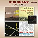 Four Classic Albums (Blowin' Country / Bud Shank with Shorty Rogers & Bill Perkins / Bud Shank and Three Trombones / Jazz at Cal-Tech) [Remastered]