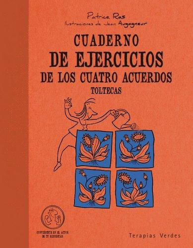 Cuaderno de ejercicios de los cuatro acuerdos toltecas (Spanish Edition)