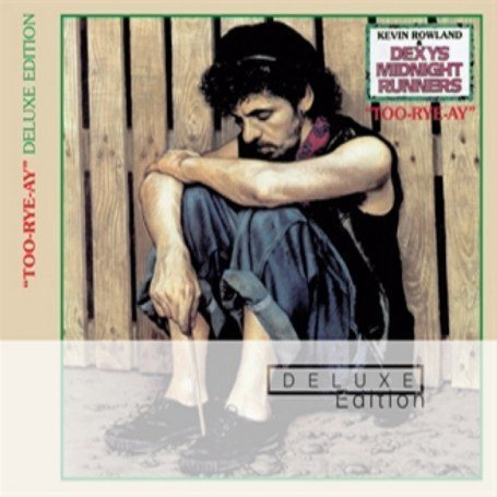 Dexys Midnight Runners - Too Rye Ay (Deluxe Edition) - Zortam Music