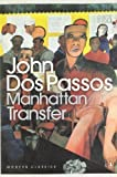 Manhattan Transfer (Penguin Modern Classics) by Dos Passos, John New Edition (2000) John Dos Passos