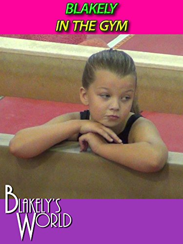 Blakely in the Gym
