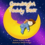 Children's Book: Goodnight Teddy Bear (A Going to Sleep Picture Book – Bedtime stories children's books collection)