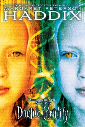 Double Identity  by Margaret Peterson Haddix (re-do version! new and improved!)