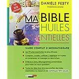 Ma Bible des huiles essentiellespar Dani�le Festy