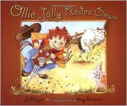 Ollie Jolly Rodeo Clown Jo Harper Amy Meissner