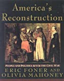 America's Reconstruction: People and Politics After the Civil War (006096989X) by Foner, Eric