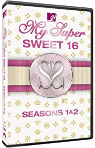 My Super Sweet 16 - Seasons 1 & 2