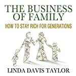 The Business of Family: How to Stay Rich for Generations | L. Taylor
