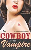 img - for The Cowboy and the Vampire: A Darkly Romantic Mystery book / textbook / text book