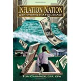 Inflation Nation: Wise Investing in a Foolish Ageby CFA, CPA, Tom Cammack