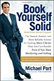 img - for Book Yourself Solid: The Fastest, Easiest, and Most Reliable System for Getting More Clients Than You Can Handle Even If You Hate Marketing and Selling by Port, Michael (2011) Paperback book / textbook / text book