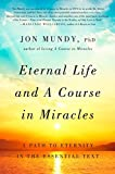 img - for Eternal Life and A Course in Miracles: A Path to Eternity in the Essential Text book / textbook / text book