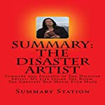 Summary and Analysis of The Disaster Artist: My Life Inside The Room, The Greatest Bad Movie Ever Made |  Summary Station