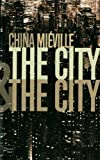 China Miéville The City & The City