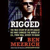 Rigged | [Ben Mezrich]