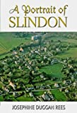 A Portrait of Slindon: The Illustrated History of a West Sussex Downland Village Josephine Duggan-Rees