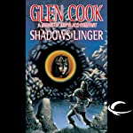 Shadows Linger: Chronicles of the Black Company, Book 2 | Glen Cook
