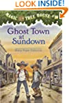 Magic Tree House #10: Ghost Town at S...