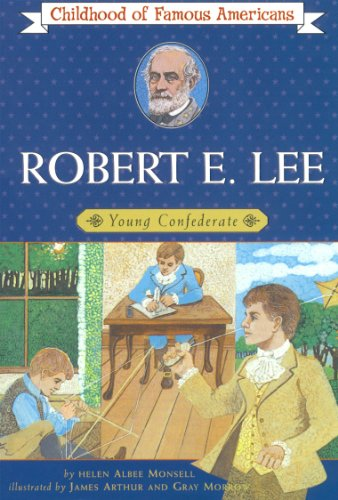Robert E. Lee: Young Confederate (Childhood of Famous Americans Series)