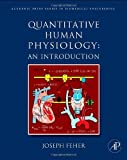 Quantitative Human Physiology: An Introduction (Academic Press Series in Biomedical Engineering)