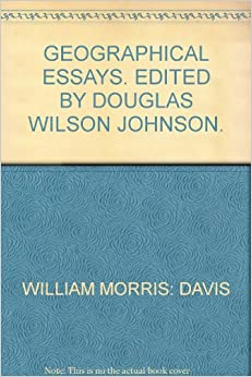 geographical essays william morris davis