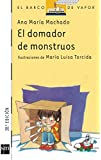 El domador de monstruos / The monster's tamer (El Barco De Vapor: Serie Blanca / Steamboat: White Series) (Spanish Edition)