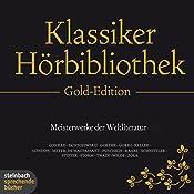 Die Klassiker-Hörbibliothek (Gold-Edition): Meisterwerke der Weltliteratur | Conrad Ferdinand Meyer, Alexander Puschkin, Wilhelm Raabe