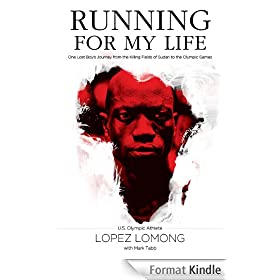 Running for My Life: One Lost Boy's Journey from the Killing Fields of Sudan to the Olympic Games (English Edition)