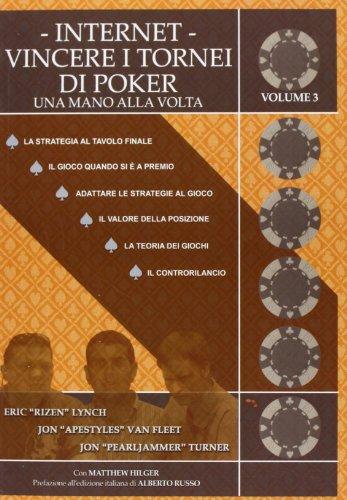 Internet. Vincere i tornei di poker. Una mano alla volta: 3