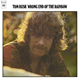 Wrong End of the Rainbow Tom Rush