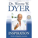 Inspiration: Your Ultimate Calling ~ Wayne W. Dyer