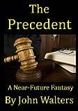 img - for The Precedent: A Near-Future Fantasy book / textbook / text book