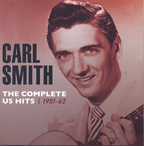 Carl Smith - Complete Us Hits 1951-62 - Zortam Music