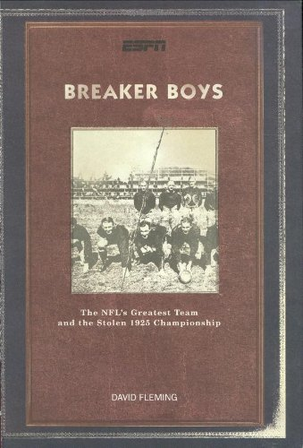Breaker Boys: The NFL's Greatest Team and the Stolen 1925 Championship