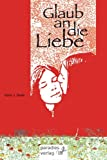 img - for Glaub an die Liebe (German Edition) book / textbook / text book